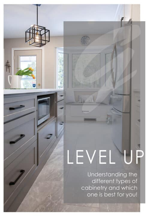 LEVEL UP! Choosing the best type of cabinetry for you